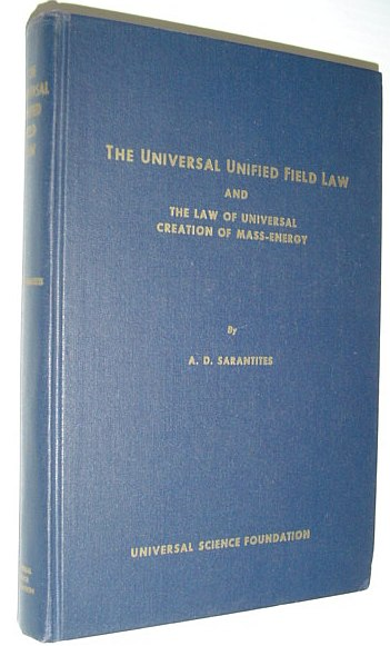 The Universal Unified Field Law and The Law of Universal Creation of Mass-Energy, Sarantites, A.D. (Signed)