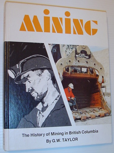 Image for Mining in Bc: The History of Mining in British Columbia