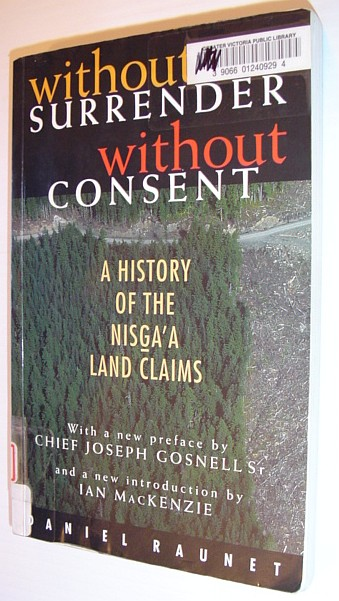 Image for Without Surrender, Without Consent: A History of the Nisga'a Land Claims Settlement