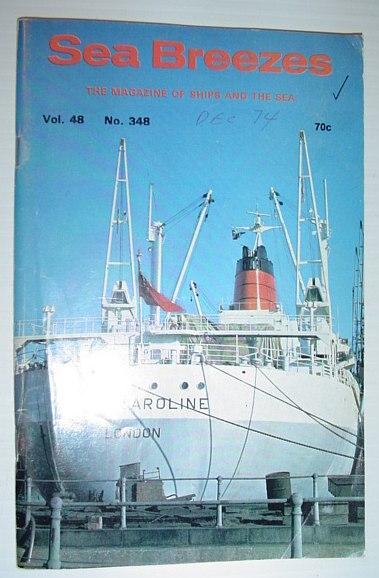 Sea Breezes - The Magazine of Ships and the Sea: December 1974, Multiple Contributors