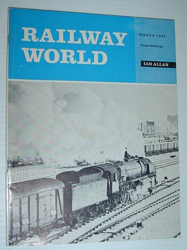 Railway World Magazine: March 1966, Multiple Contributors