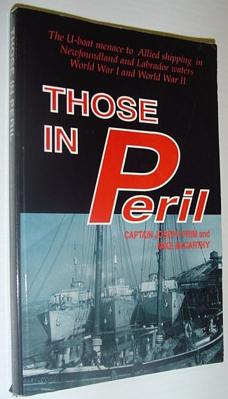 Those in peril: The U-boat menace to Allied shipping in Newfoundland and Labrador waters, World War I and World War II, Prim, Joseph