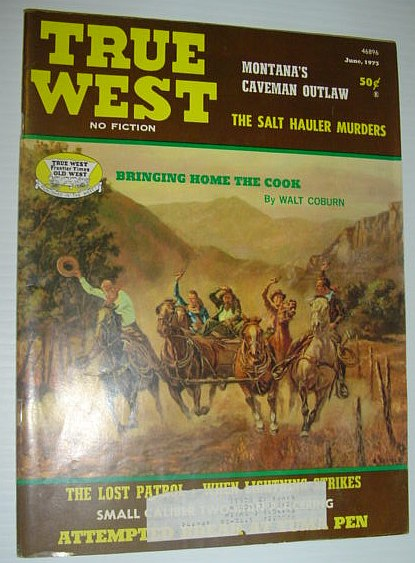 True West Magazine, June 1973  *The Lost Patrol*, Multiple Contributors