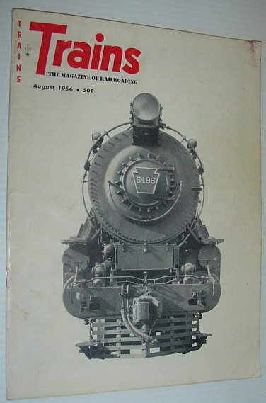 Trains - The Magazine of Railroading: August, 1956, Multiple Contributors