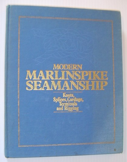 Image for Modern marlinspike seamanship: Knots, splices, cordage, terminals and rigging