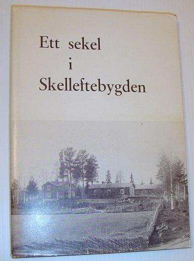 Image for Ett Sekel I Skelleftebygden