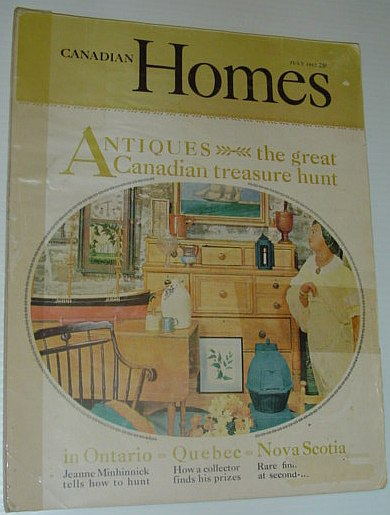 Canadian Homes Magazine, July 1962 *Antiques, the Great Canadian Treasure Hunt*, Anglin, Gerald: Editor