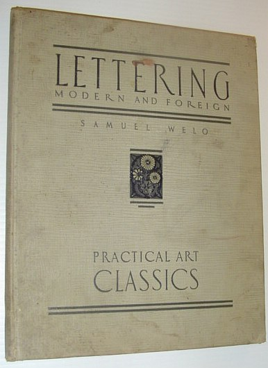WELO, SAMUEL (SIGNED AND INSCRIBED) - Lettering: Modern and Foreign - Practical Art Classics